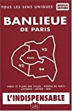 echange, troc Atlas Indispensable - Atlas routiers : Plan de la banlieue de Paris - Départements 92 - 93 - 94