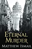 img - for Eternal Murder by Matthew Ismail (2012-02-26) book / textbook / text book