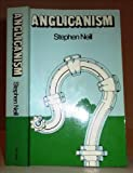 Anglicanism (0195200330) by Neill, Stephen