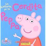 La historia de la Cerdita Peppa (Cerdita Peppa) versión español, pasta suave.