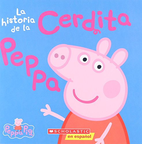 La Historia de la Cerdita Peppa = The Story of Peppa Pig
