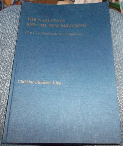 The Nazi State and the New Religions: Five Case Studies in Non-Conformity (Studies in religion & society)