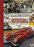 L'illustration : L'automobile Histoire d'une révolution 1895-1950...