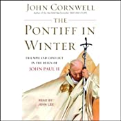 The Pontiff in Winter: Triumph and Conflict in the Reign of John Paul II | [John Cornwell]