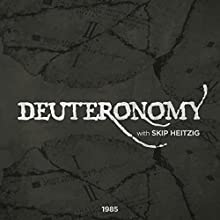 05 Deuteronomy - 1985  by Skip Heitzig Narrated by Skip Heitzig