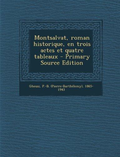 Montsalvat, Roman Historique, En Trois Actes Et Quatre Tableaux