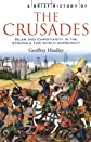 A Brief History of the Crusades: Islam and Christianity in the Struggle for World Supremacy