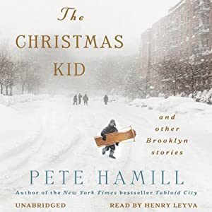 The Christmas Kid: And Other Brooklyn Stories | [Pete Hamill]