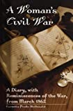 img - for A Woman's Civil War: A Diary, with Reminiscences of the War, from March 1862 Hardcover May 6, 2003 book / textbook / text book