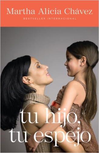 Tu hijo, tu espejo (Spanish Edition)