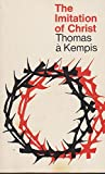 The Imitation of Christ (Everyman Paperbacks) (0460014846) by Kempis, Thomas a