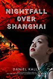 img - for Nightfall Over Shanghai book / textbook / text book