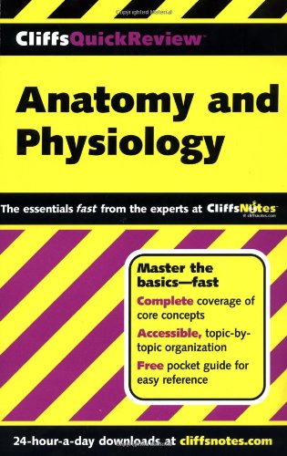Anatomy and Physiology (Cliffs Quick Review)