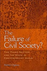 The Failure of Civil Society?: The Third Sector and the State in Contemporary Japan