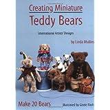 Creating Miniature Teddy Bears (International Artists' Designs) ~ Linda Mullins