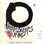 Breath Sweeps Mind | Jakusho Kwong-roshi