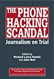 img - for The Phone Hacking Scandal: Journalism on Trial book / textbook / text book