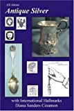 img - for All About Antique Silver with International Hallmarks book / textbook / text book