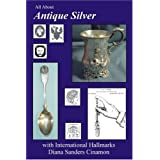 All About Antique Silver: with International Hallmarksby D Cinamon