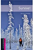 Survive! (Oxford Bookworms Library, Human Interest)