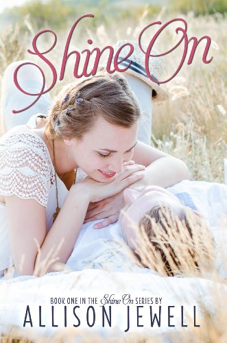 Shine On (Shine On Series, Book One) by Allison J. Jewell