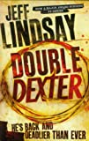Jeff Lindsay Double Dexter: A Novel: 6 (Dexter 6)