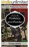 Mistletoe and Murder: A Clara Fitzgerald Mystery (The Clara Fitzgerald Mysteries Book 5) (English Edition)