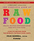 img - for The Complete Book of Raw Food: Healthy, Delicious Vegetarian Cuisine Made with Living Foods   [COMP BK OF RAW FOOD REVISED EX] [Paperback] book / textbook / text book