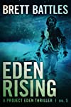 Eden Rising  (A Project Eden Thriller) (Volume 5)