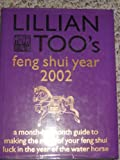 Lilian Too's Feng Shui Year 2002: A Month-by -Month Guide to Making the Most of Your Feng Shui Luck in the Year of the Water Horse (0760730741) by Lillian Too
