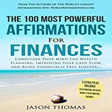 The 100 Most Powerful Affirmations for Finances: Condition Your Mind for Wealth Planning, Improving Your Cash Flow, and Being Financially Free Forever Audiobook by Jason Thomas Narrated by Denese Steele, David Spector