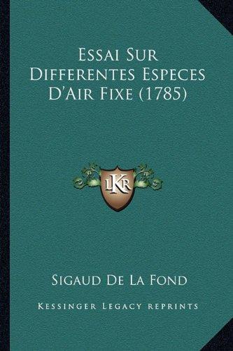 Essai Sur Differentes Especes D'Air Fixe (1785)