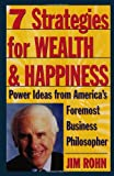 img - for 7 Strategies for Wealth & Happiness: Power Ideas from America's Foremost Business Philosopher book / textbook / text book