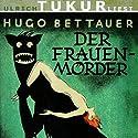 Der Frauenmörder Hörbuch von Hugo Bettauer Gesprochen von: Ulrich Tukur