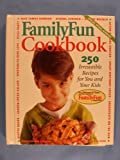 Family Fun Cookbook: 250 Irresistible Recipes for You and Your Kids (0786861126) by Cook, Deanna F.
