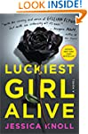 Luckiest Girl Alive: A Novel