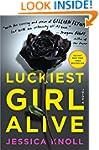 Luckiest Girl Alive: A Novel