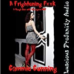 A Frightening F--k: A Rough Sex with Strangers MM/F | Cammie Cunning
