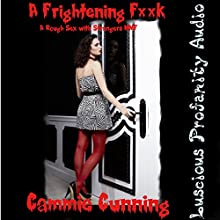 A Frightening Fuck: A Rough Sex with Strangers MM/F (       UNABRIDGED) by Cammie Cunning Narrated by Ginger James