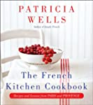 The French Kitchen Cookbook: Recipes...