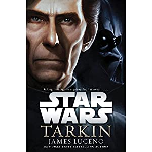 Tarkin: Star Wars (       UNABRIDGED) by James Luceno Narrated by Euan Morton