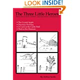The Three Little Heroes: Book One of Kirk, Chelsea, and Samantha's Adventures