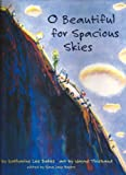 O Beautiful for Spacious Skies (0811808327) by Katharine Lee Bates