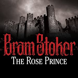 The Rose Prince | [Bram Stoker]