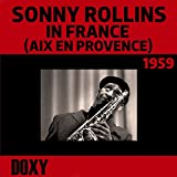 Sonny Rollins in France (Aix En Provence), 1959 [Doxy Collection, Remastered Live] [feat. Henry Grimes, Kenny Clarke] (Doxy Collection, Remastered Live)