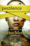 Pestilence - A Medical Thriller (The Plague Trilogy) (Volume 2)