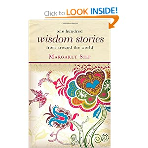 One Hundred Wisdom Stories From Around the World Margaret Silf