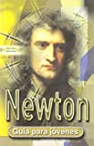 Newton (Spanish Edition) (8489804524) by Jakeman, Jane