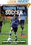 Coaching Youth Soccer (Coaching Youth...