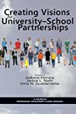 img - for Creating Visions for University- School Partnerships (Research in Professional Development Schools) book / textbook / text book